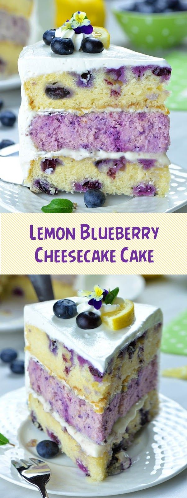 Lemon Blueberry Cheesecake Cake #cheesecakerecipes
