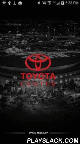 Houston Toyota Center  Android App - playslack.com , This is the official mobile app of the Toyota Center, Houston's premier sports and entertainment venue and home of the NBA's Houston Rockets.Make your Android device a unique part of your in-arena experience for all events at the Toyota Center. Looking for your favorite concessions? See a problem at the arena and want to report it to the right people to get it fixed? Want to find out more information about future games, concerts and events…