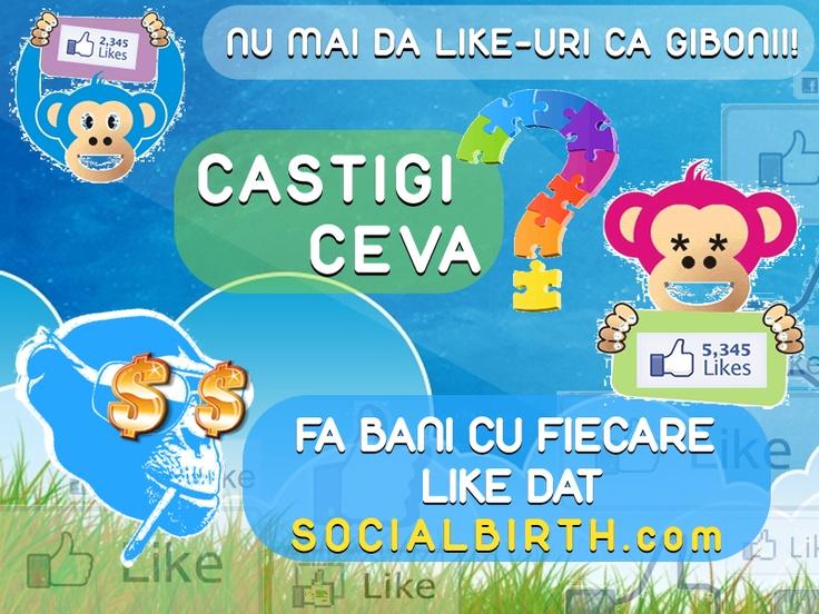 FA BANI DIN LIKE-URI! socialbirth.com