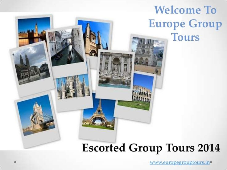 Budget Escorted Europe Group Tours 2014 by Europe Group Tours via slideshare