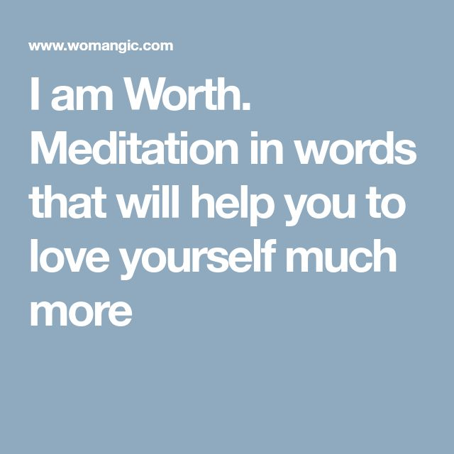 I am Worth. Meditation in words that will help you to love yourself much more
