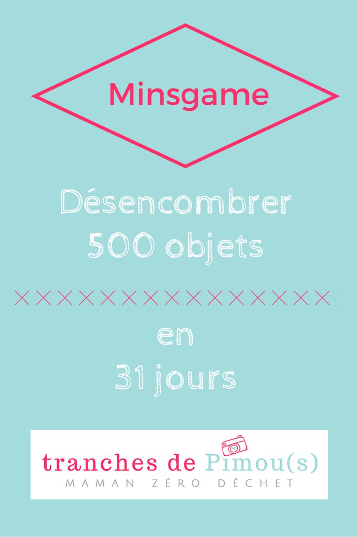 Et si on désencombrer 500 objets en 1 mois ? And if we declutter 500 things in one Month? #minsgame