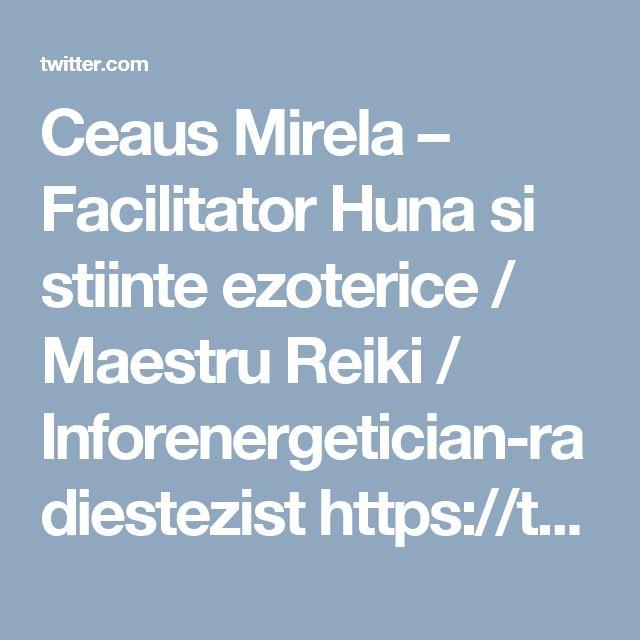 Ceaus Mirela – Facilitator Huna si stiinte ezoterice / Maestru Reiki / Inforenergetician-radiestezist https://twitter.com/terapeuti/status/646637803032420352