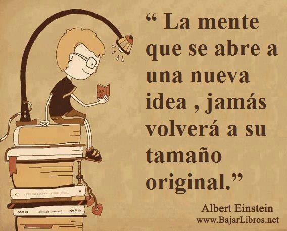 La mente que se abre... - http://bajarlibros.net/la-mente-que-se-abre/ #frases #pensamientos