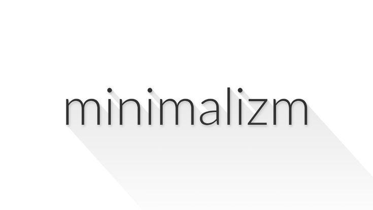 Minimalizm Nedir ve Nasıl Olunur? (Hayatın Her An'ında Minimalist Yaşam)
