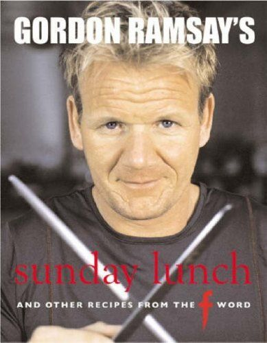 """Gordon Ramsay's Sunday Lunch: And Other Recipes from the """"F Word"""": Amazon.co.uk: Gordon Ramsay, Jill Mead: 9781844002801: Books"""