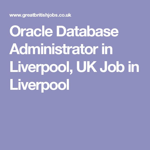 Oracle Database Administrator in Liverpool, UK Job in Liverpool