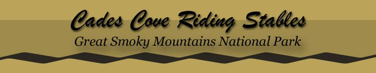 Cades Cove Riding Stables, Great Smoky Mountains National Park. Horseback, carriage and hayrides.