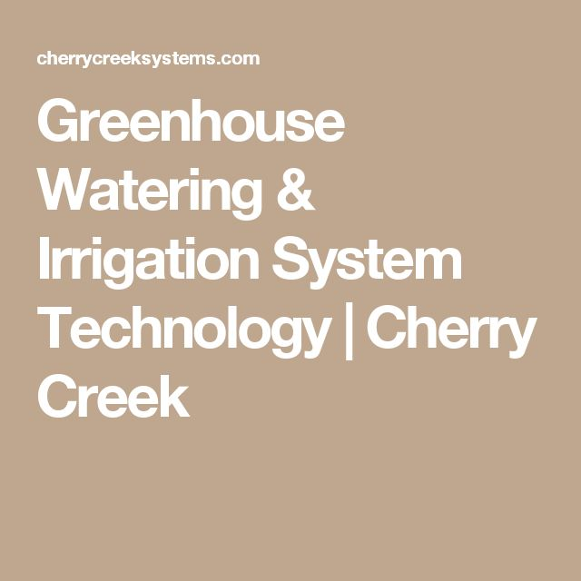 Greenhouse Watering & Irrigation System Technology | Cherry Creek