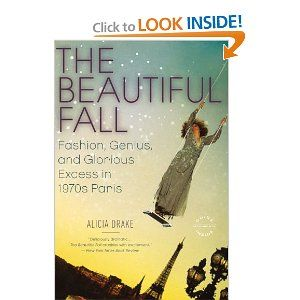 The Beautiful Fall: Fashion, Genius, and Glorious Excess in 1970s Paris. On the rise of Karl Lagerfeld and Yves St Laurent.