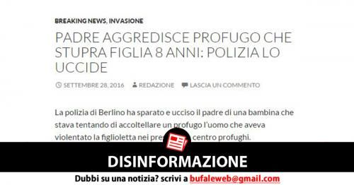 Attualità: #DISINFORMAZIONE #Padre #aggredisce profugo che stupra figlia 8 anni: Polizia lo uccide (link: http://ift.tt/2djbG1x )