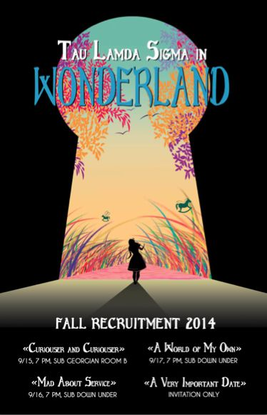 Tau Lambda Sigma Fall 2014 Recruitment Poster~Alice and Wonderland theme