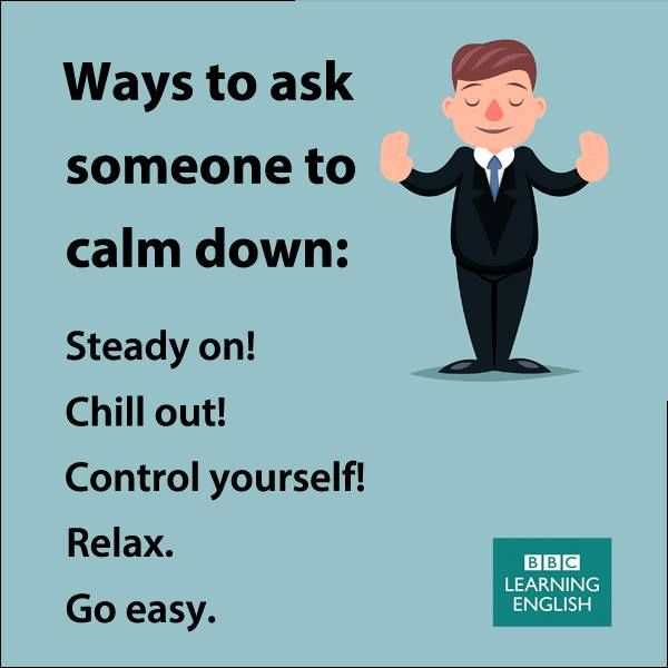 Ways to ask someone to calm down