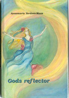 Gods reflector. Annemarie Verdoes. http://www.gedichtensite.nl/gedichtenbundels