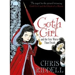 Goth Girl and the Fete Worse Than Death  $19.99