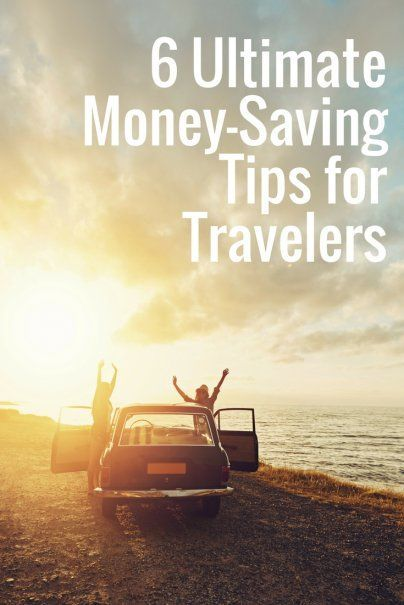 6 Ultimate Money Saving Tips for Travelers | Top Travel Hacks | Money Saving Vacation Tips | Affordable Travel Tips From The Experts