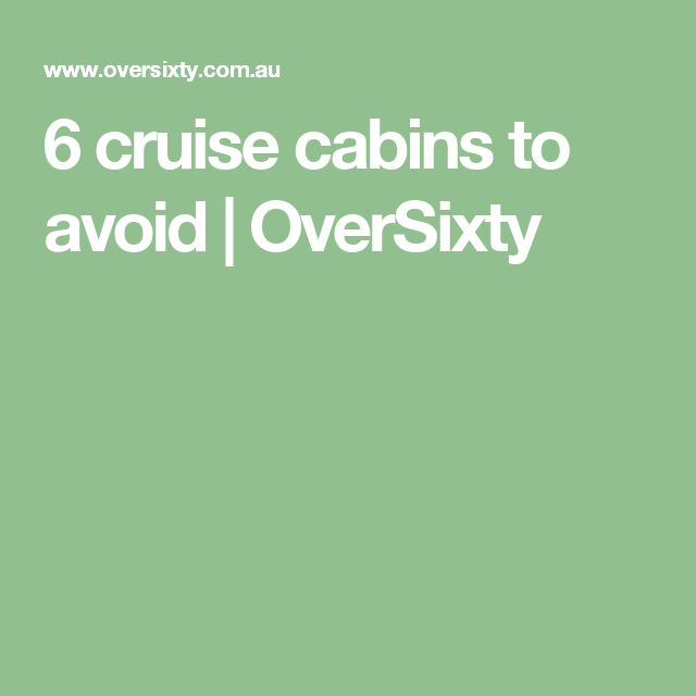 6 cruise cabins to avoid | OverSixty