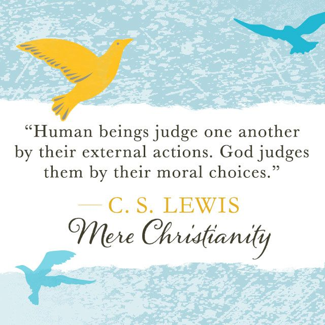 From Mere Christianity by C.S. Lewis