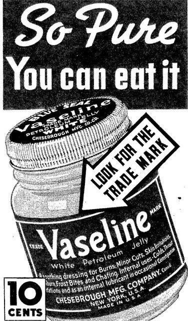 "vintagemedicinecabinet: ""Just because you can eat Vaseline doesn't mean you should, of course. brendurbanist: ""Mmm, I remember waking up to hot, steaming bowls in Vaseline on a cold morning. "" """