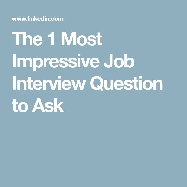 The 1 Most Impressive Job Interview Question to Ask