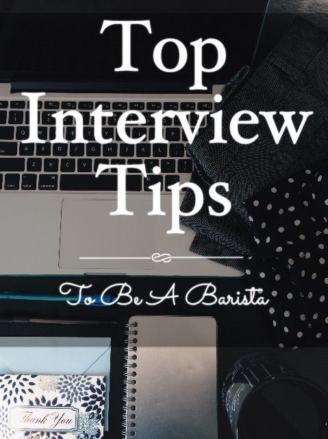 Top Interview Tips to be a Barista #dreamalatte