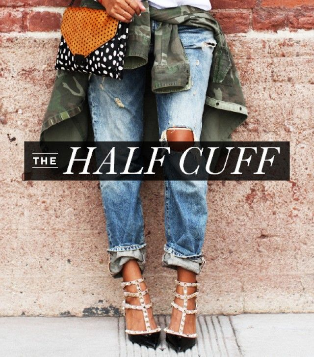 The half cuff is best suited for slouchier styles like the boyfriend jean.   We used: Gap 1969 Destructed Sexy Boyfriend Jeans ($70) in Prospect