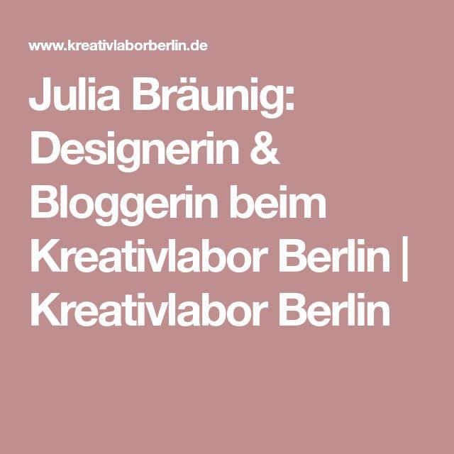 Julia Bräunig: Designerin & Bloggerin beim Kreativlabor Berlin | Kreativlabor Berlin