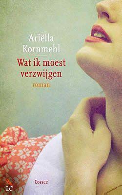 Wat ik moest verzwijgen van Ariëlla Kornmehl   ISBN: 9789059364370, verschenen: 2013, aantal paginas: 240 #ariëllakornmehl #roman #watikmoestverzwijgen - Wanneer tijdens de Tweede Wereldoorlog steeds meer verhalen de ronde beginnen te doen van opgepakte en gedeporteerde Joden in Amsterdam besluiten Sal Plessner en zijn vrouw hun huis uit voorzorg te verlaten. Hun dochter Jet sturen ze naar een vriend in Haarlem, om onder te duiken en rustiger tijden af te wachten...