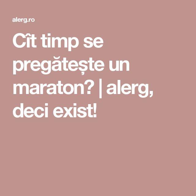 Cît timp se pregătește un maraton? | alerg, deci exist!