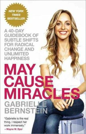 May Cause Miracles A 40-Day Guidebook of Subtle Shifts for Radical Change and Unlimited Happiness