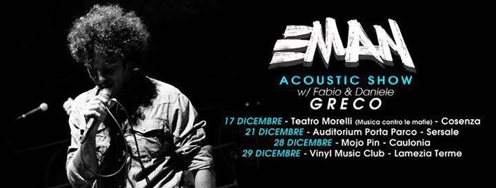 EMAN Acoustic Show w/ Fabio & Daniele Greco  Entry 10€   POSTI LIMITATI  Ingresso con prevendita (disponibili a breve)  Per info: 327/3474707