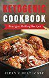 Ketogenic: Recipes That Melt Your Tongue(Ketogenic CookbookKetogenic Diet RecipesKetogenic Diet Cookbook Ketogenic Diet Books Keto Diet For Beginners)