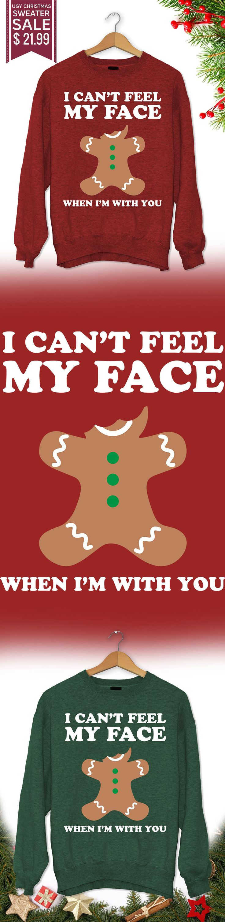 Christmas Gift I can't feel my face - Get this limited edition ugly Christmas Sweater just in time for the holidays! Buy 2 or more, save on shipping!