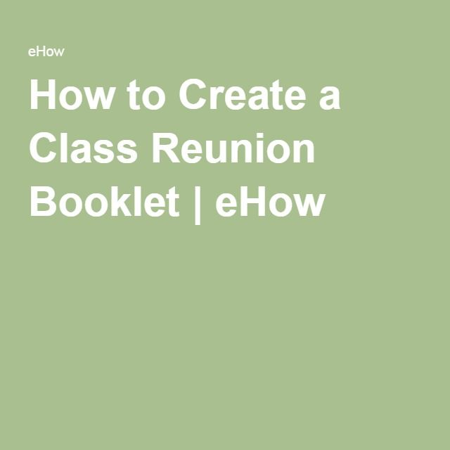 How to Create a Class Reunion Booklet | eHow