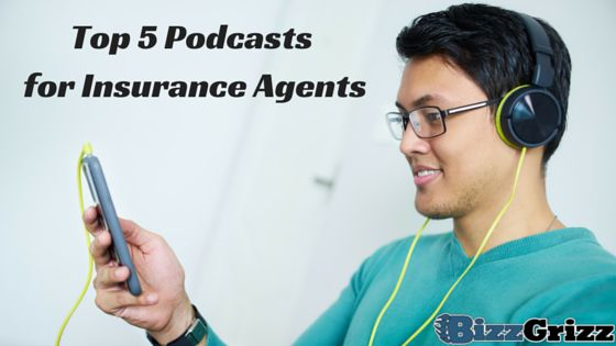 The Top 5 Podcasts for Insurance Agents