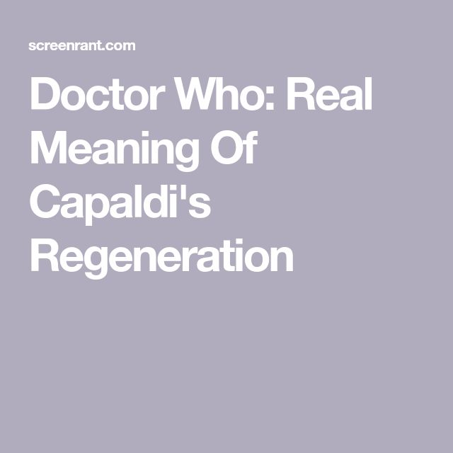 Doctor Who: Real Meaning Of Capaldi's Regeneration