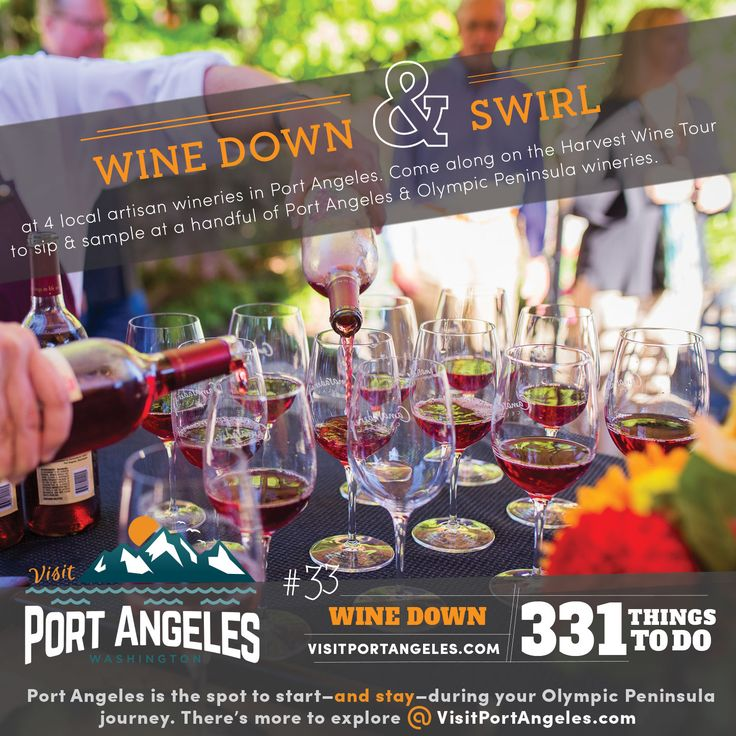 Visit Port Angeles, Washington for the wine! One of the latest print ads for the Visit Port Angeles campaign // 331 Things to Do in #PortAngeles #Washington - #33 Wine Down & Swirl...