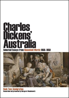 Charles Dickens is little celebrated as a journalist, yet his career spanned nearly 40 years.   The stories in this volume examine important questions faced by prospective immigrants: how to prepare; what to take to Australia; how to recognise a suitable vessel to sail on; who and where to go for advice before embarking on this life-changing adventure.