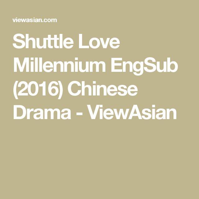Shuttle Love Millennium EngSub (2016) Chinese Drama - ViewAsian