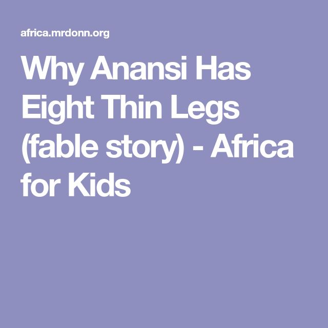 Why Anansi Has Eight Thin Legs (fable story) - Africa for Kids