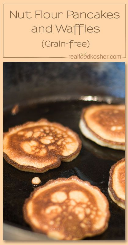 nut flour pancakes and waffles | real food kosher. One batter - two versions.