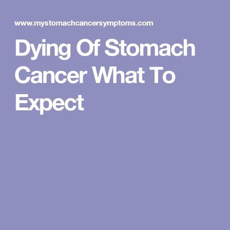 Dying Of Stomach Cancer What To Expect
