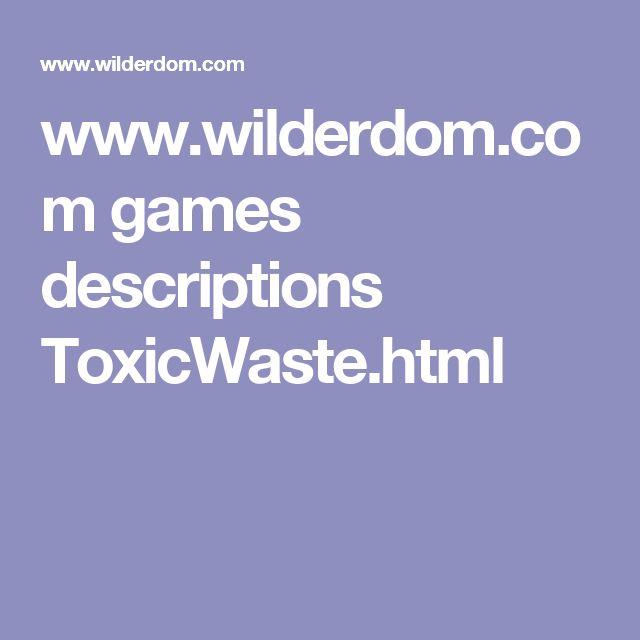 www.wilderdom.com games descriptions ToxicWaste.html