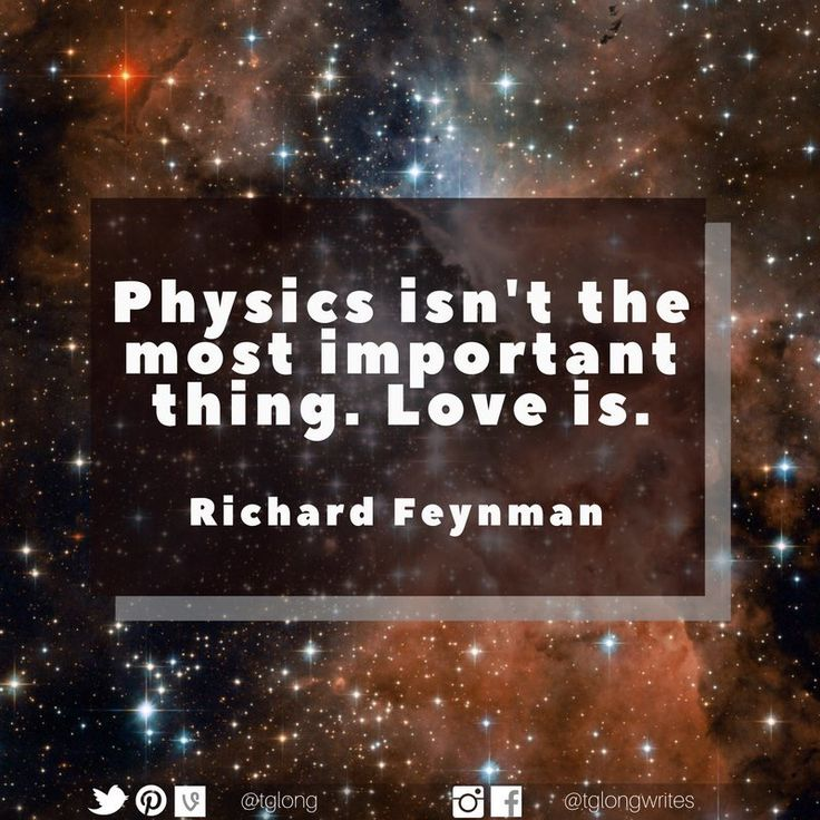 #Quote: Physics isn't the most important thing. Love is. ~ Richard Feynman