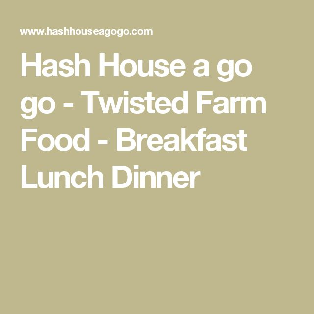Hash House a go go - Twisted Farm Food - Breakfast Lunch Dinner