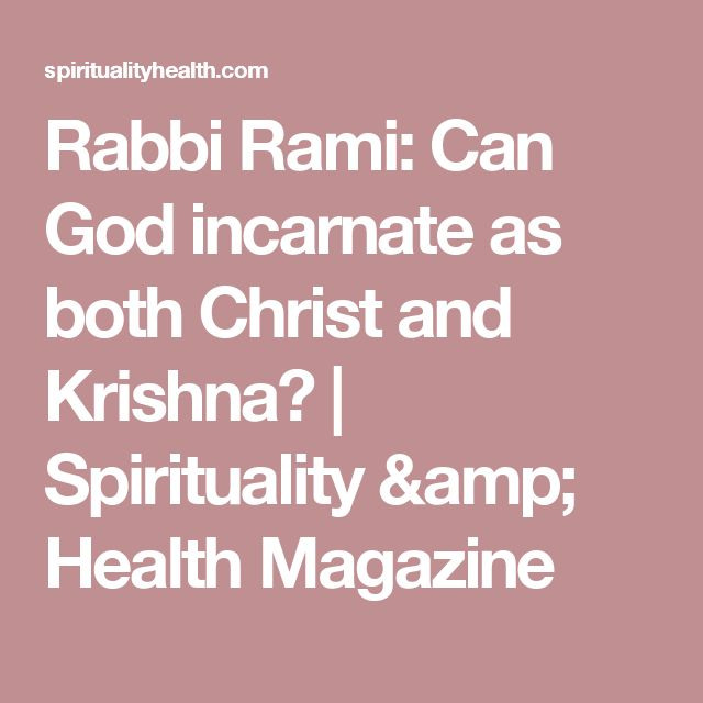Rabbi Rami: Can God incarnate as both Christ and Krishna? | Spirituality & Health Magazine