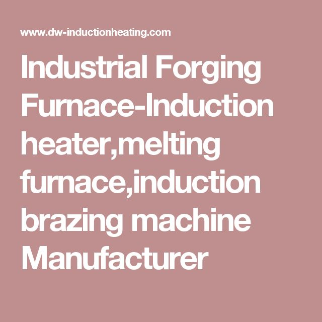 20 best Induction Forging Furnace images on Pinterest ...