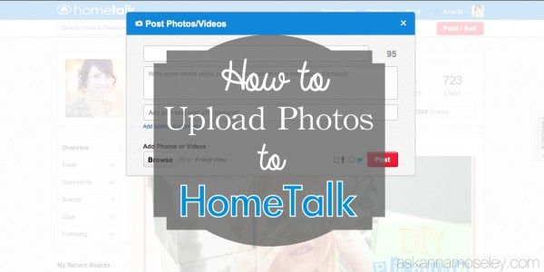 How to Upload Pictures to HomeTalk - Ask Anna