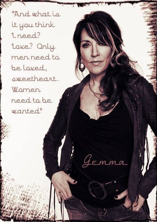 I'm getting to be a lot like Gemma.-------Sons of Anarchy Quote ~ Gemma
