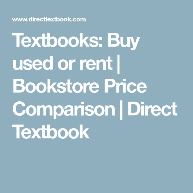 Textbooks: Buy used or rent | Bookstore Price Comparison | Direct Textbook
